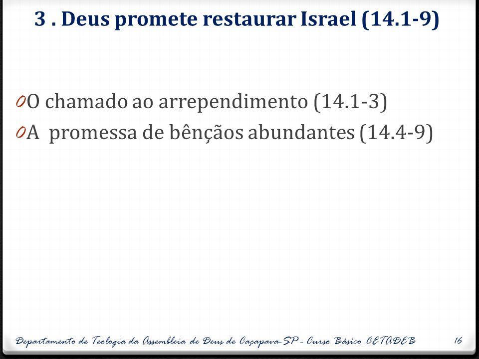 3 . Deus promete restaurar Israel (14.1-9)