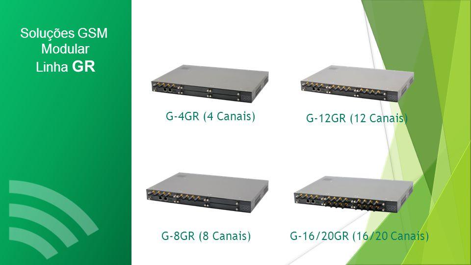 Soluções GSM Modular Linha GR G-4GR (4 Canais) G-12GR (12 Canais)