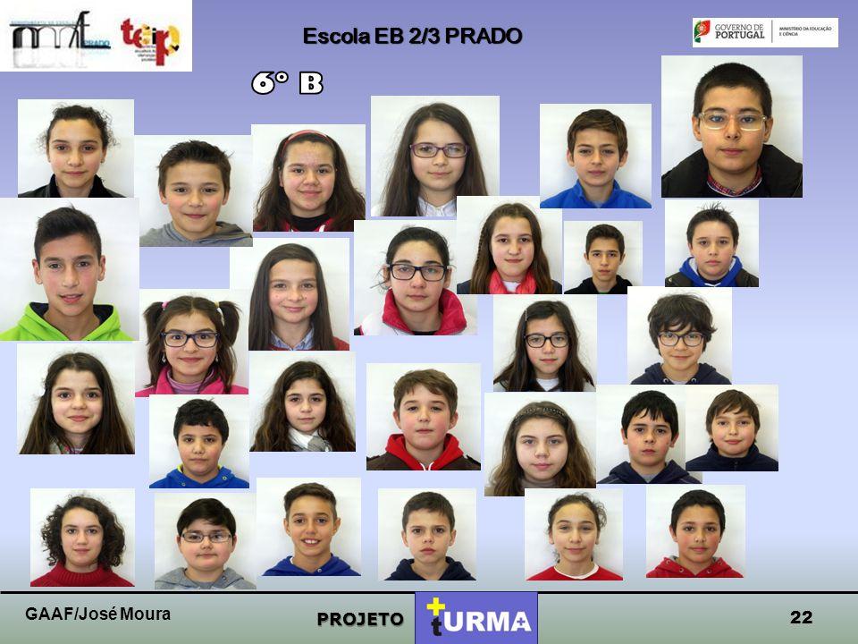 Escola EB 2/3 PRADO 6º B GAAF/José Moura PROJETO 22