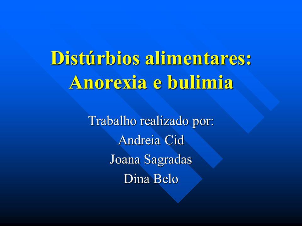 Distúrbios alimentares: Anorexia e bulimia