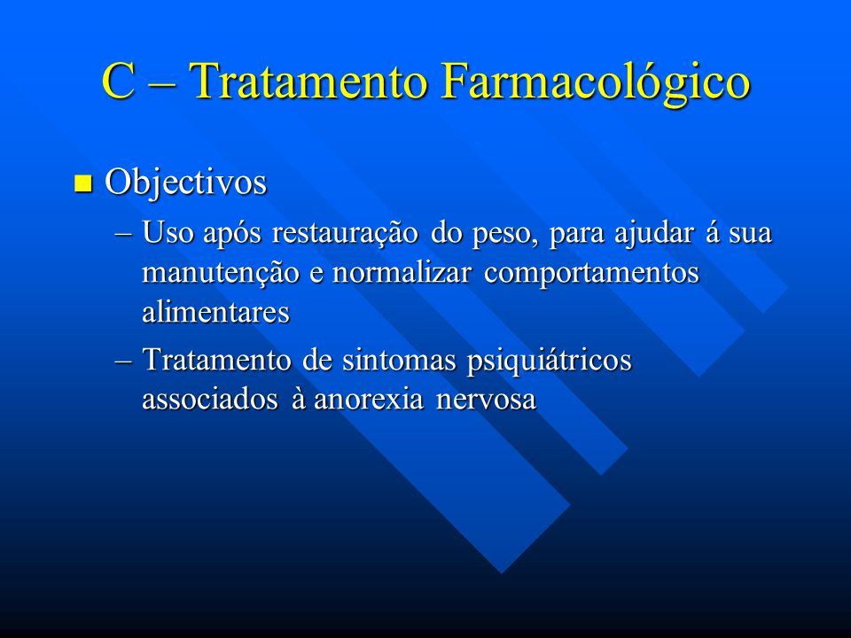 C – Tratamento Farmacológico