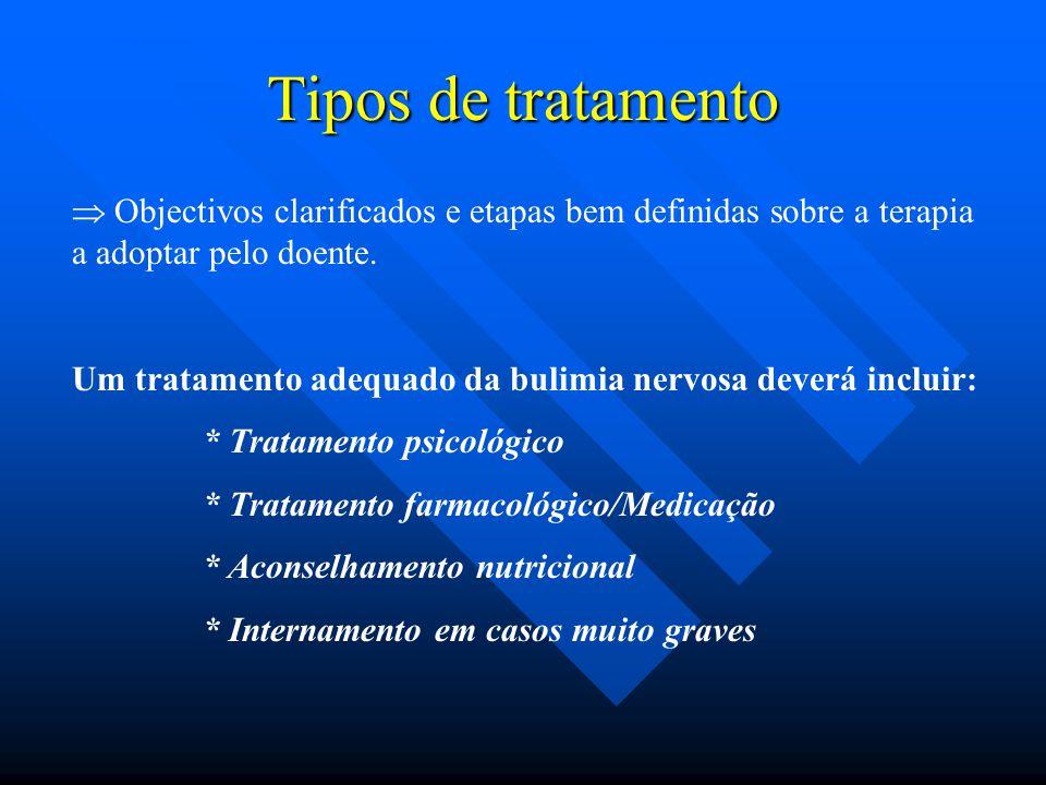 Tipos de tratamento  Objectivos clarificados e etapas bem definidas sobre a terapia a adoptar pelo doente.