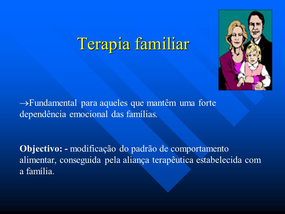 Terapia familiar Fundamental para aqueles que mantêm uma forte dependência emocional das famílias.