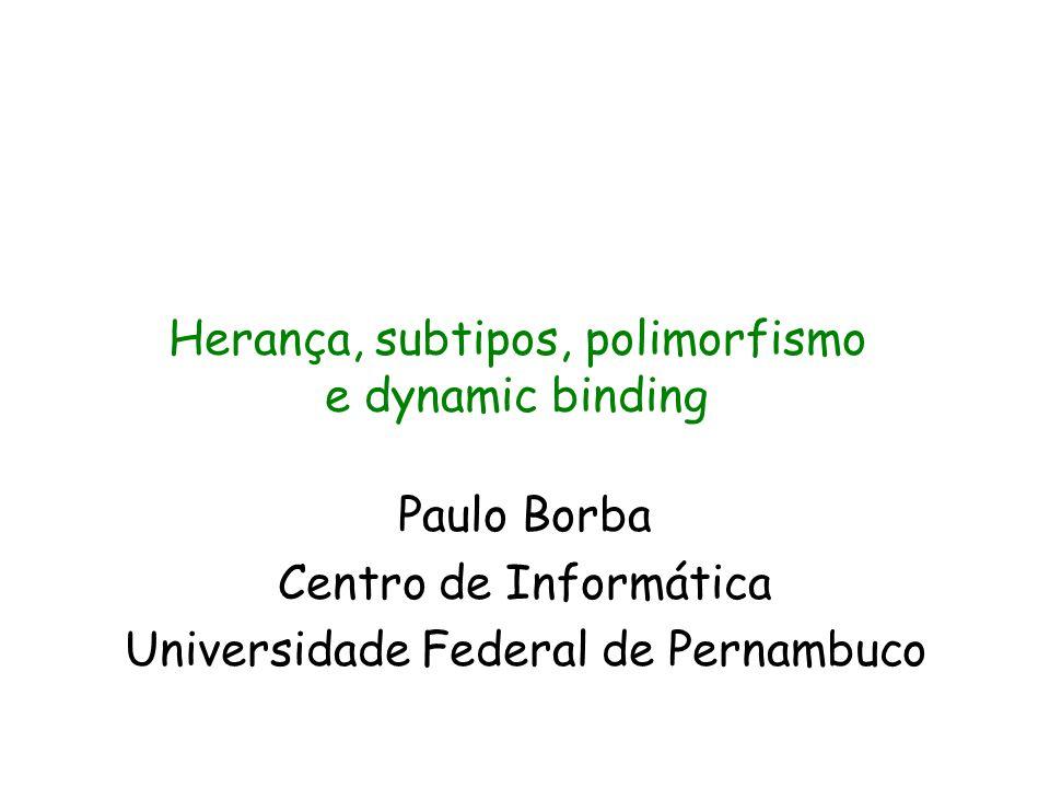 Paulo Borba Centro de Informática Universidade Federal de Pernambuco