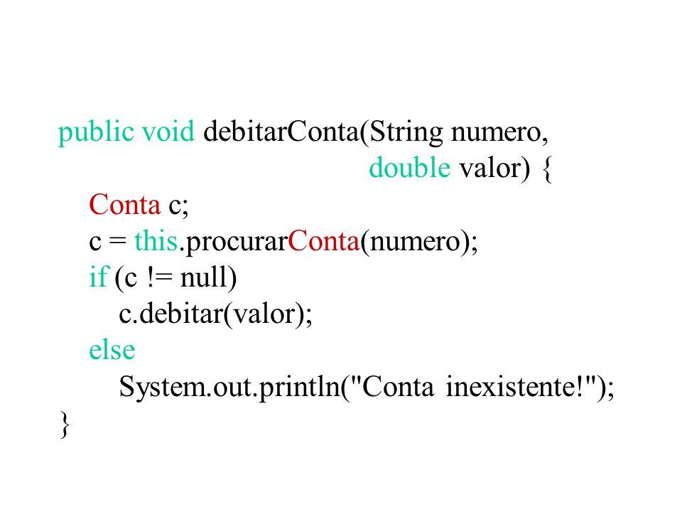 public void debitarConta(String numero,