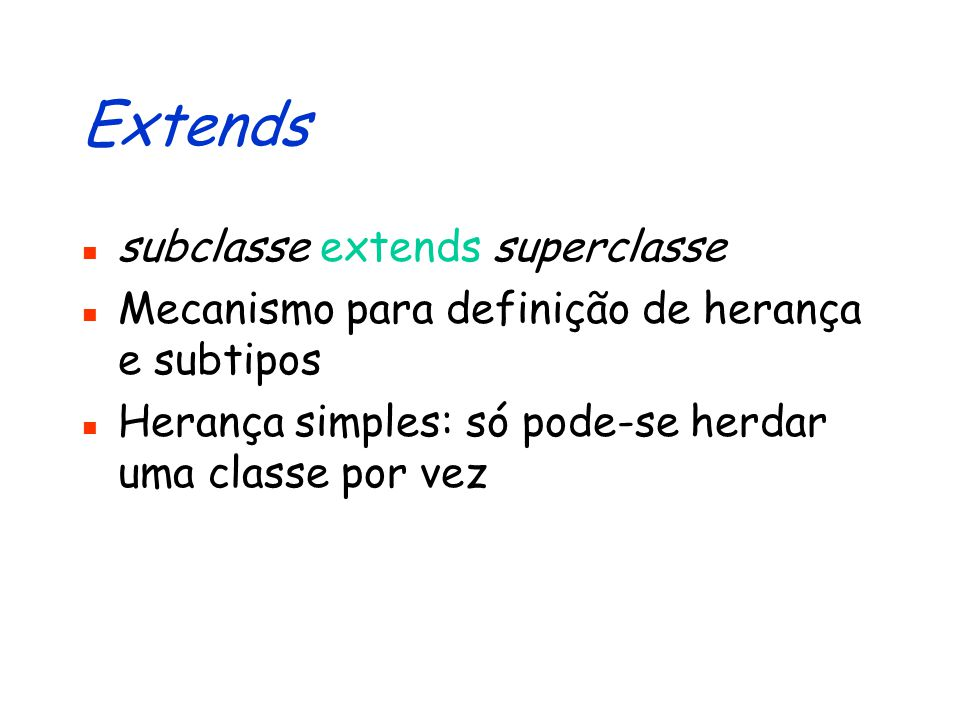Extends subclasse extends superclasse