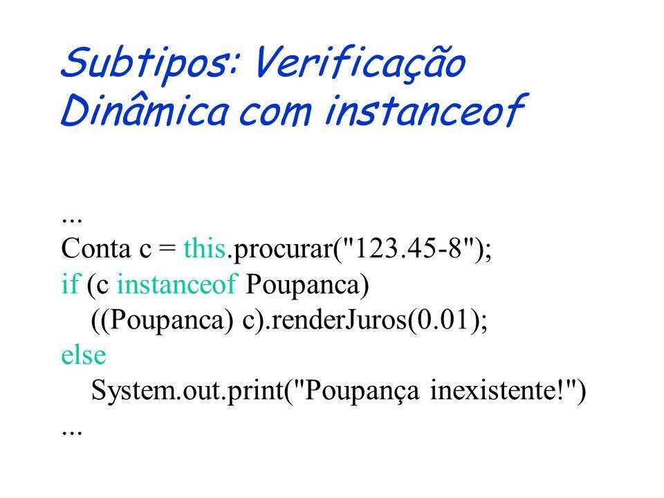 Subtipos: Verificação Dinâmica com instanceof