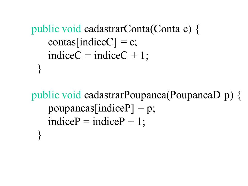 public void cadastrarConta(Conta c) {