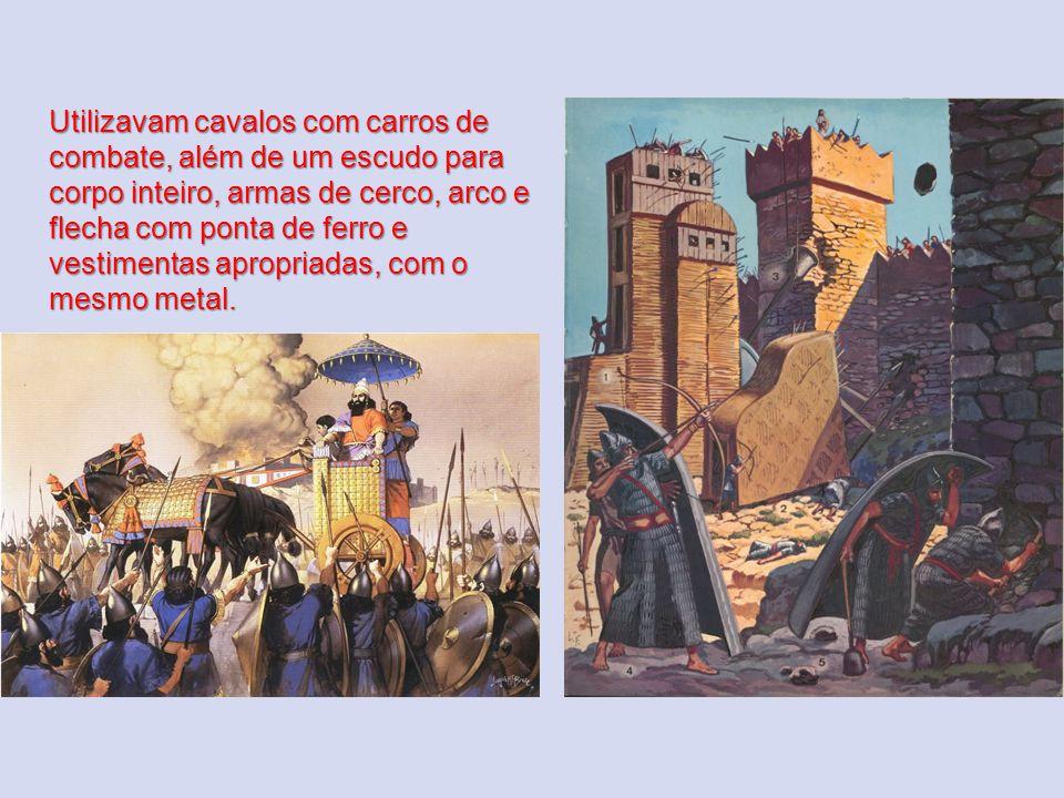 Utilizavam cavalos com carros de combate, além de um escudo para corpo inteiro, armas de cerco, arco e flecha com ponta de ferro e vestimentas apropriadas, com o mesmo metal.