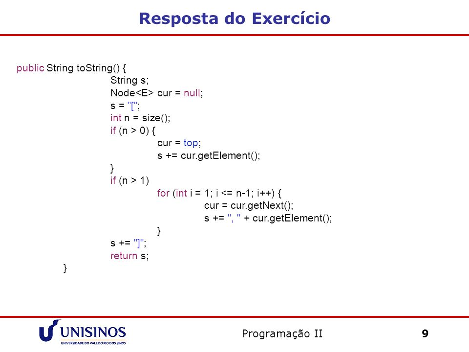 Resposta do Exercício public String toString() { String s;