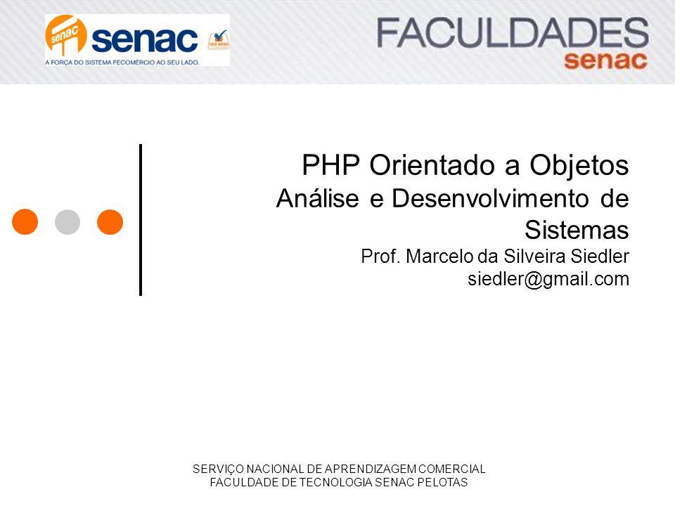 PHP Orientado a Objetos Análise e Desenvolvimento de Sistemas Prof
