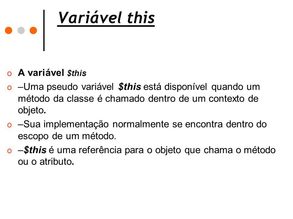 Variável this A variável $this