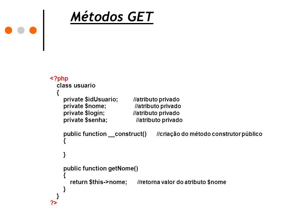 Métodos GET < php class usuario { private $idUsuario; //atributo privado.