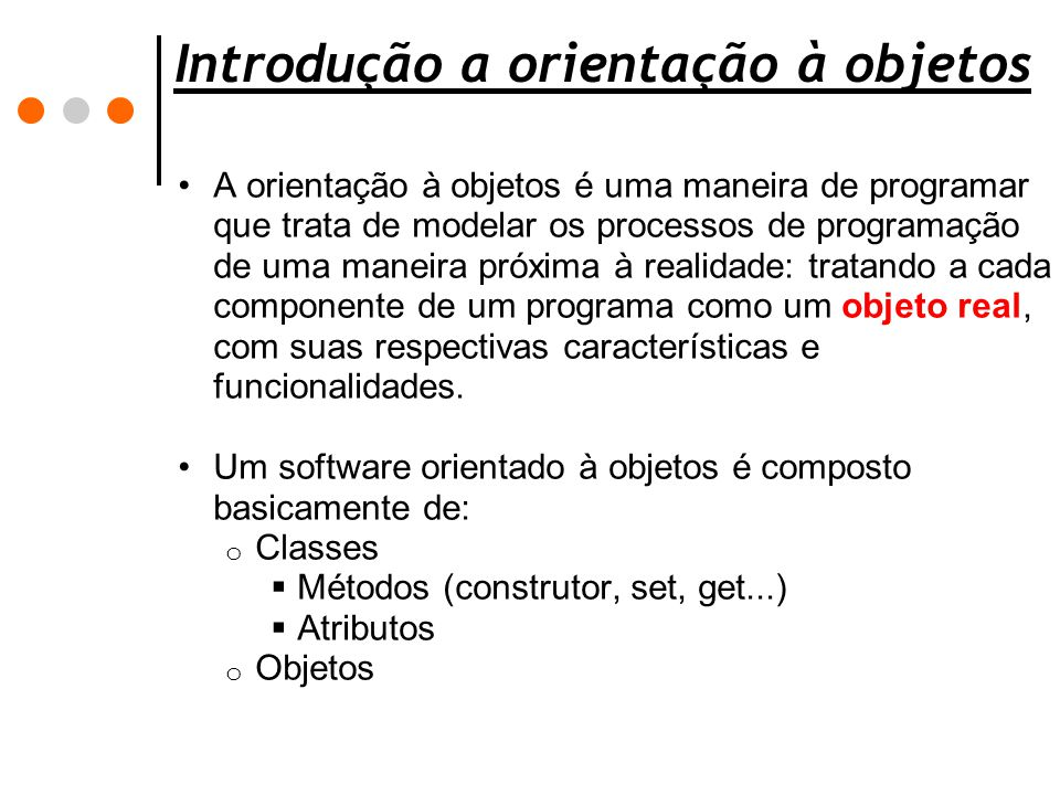 Introdução a orientação à objetos