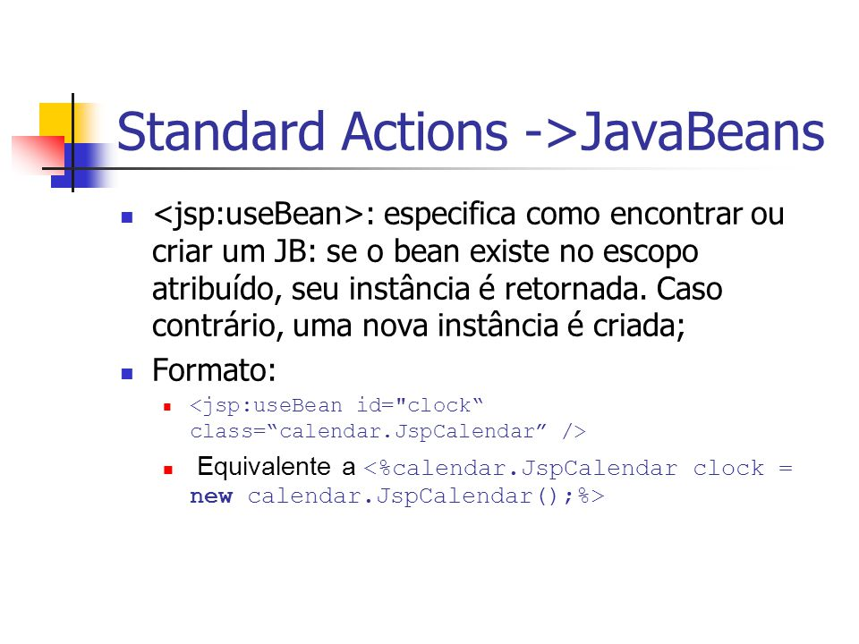 Standard Actions ->JavaBeans