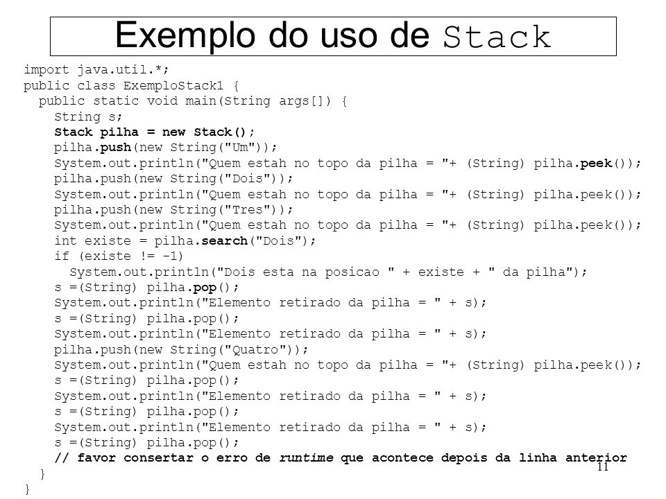 Exemplo do uso de Stack import java.util.*;
