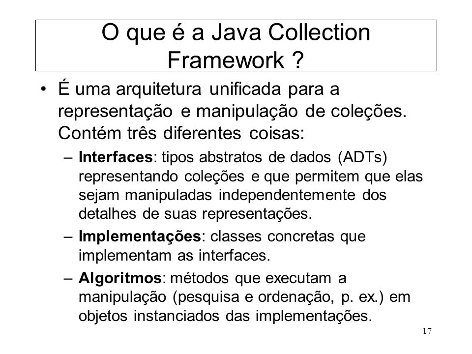 O que é a Java Collection Framework