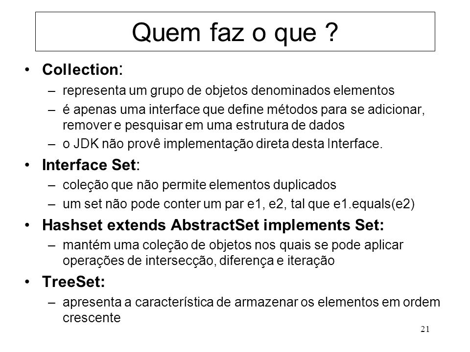 Quem faz o que Collection: Interface Set: