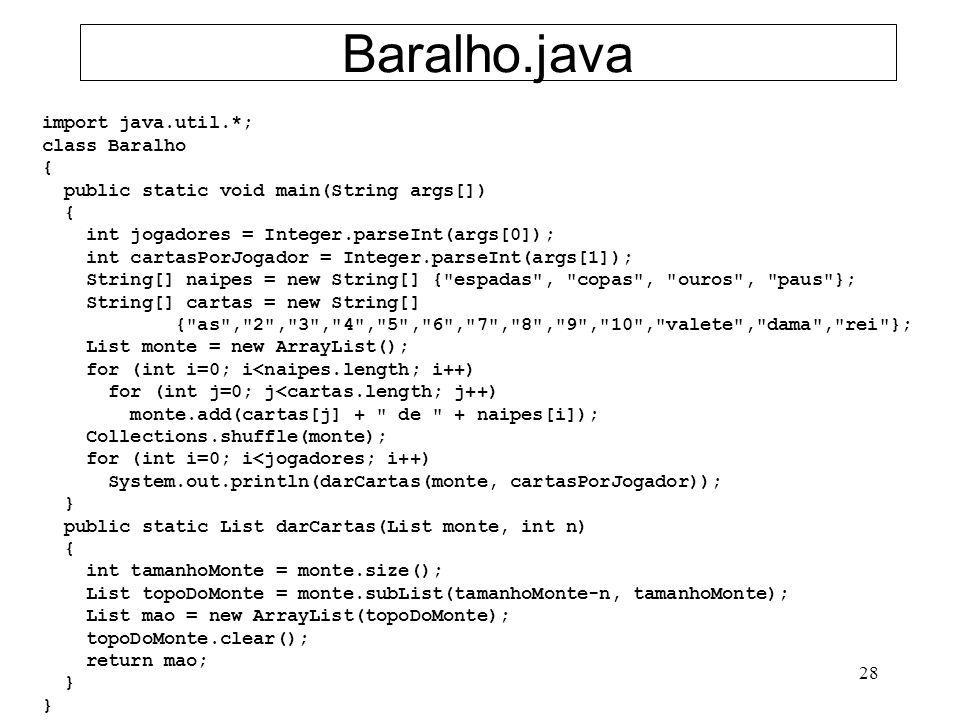 Baralho.java import java.util.*; class Baralho {