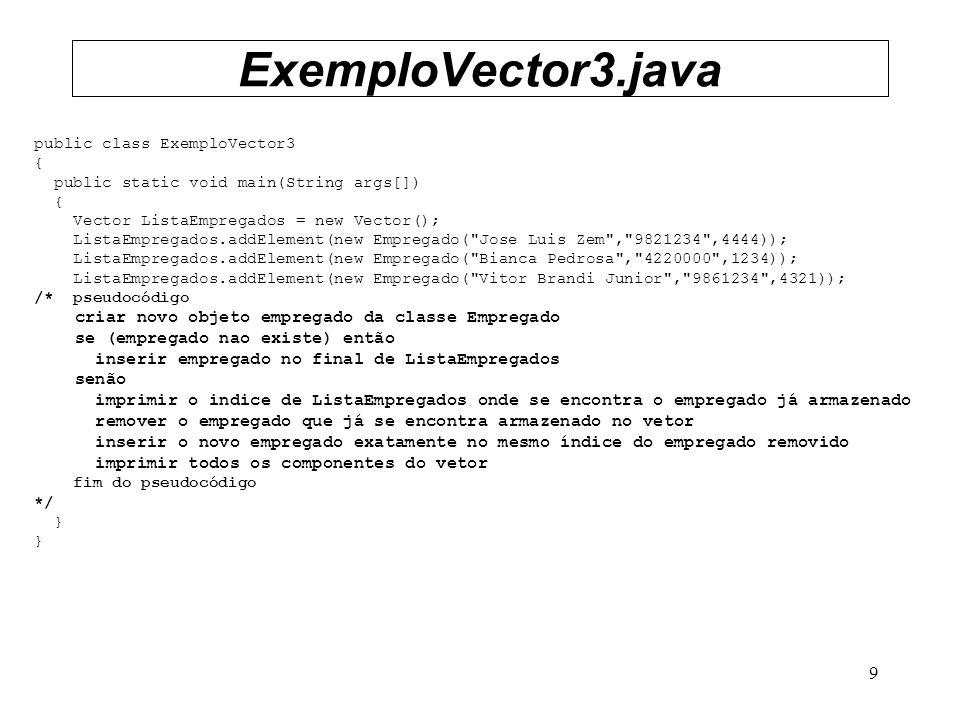 ExemploVector3.java criar novo objeto empregado da classe Empregado