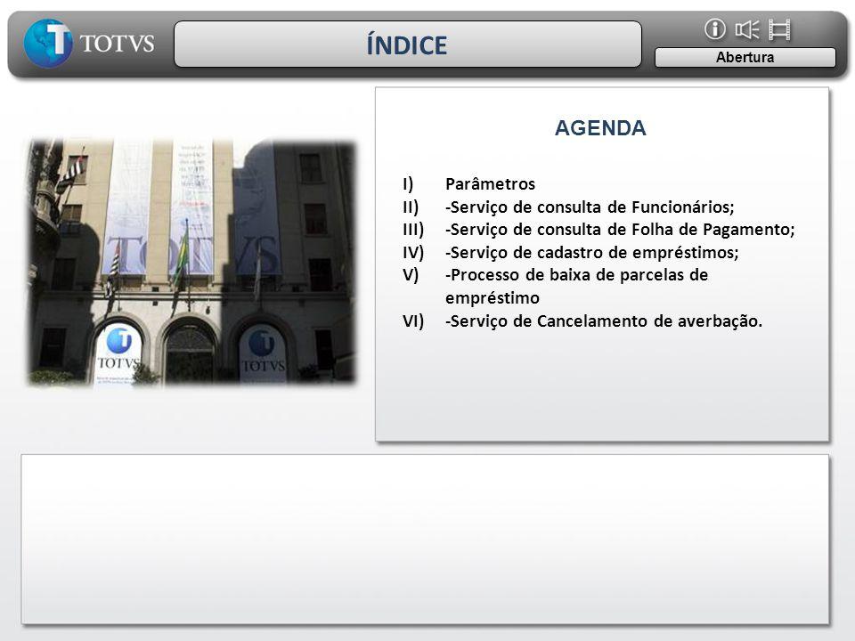 ÍNDICE AGENDA Parâmetros -Serviço de consulta de Funcionários;