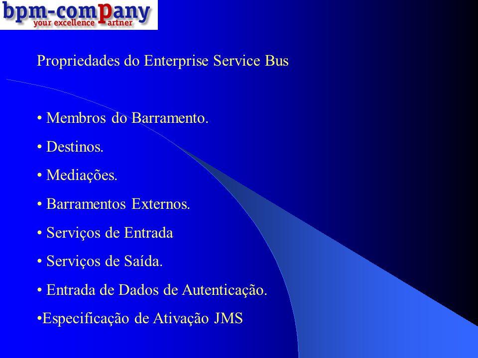 Propriedades do Enterprise Service Bus