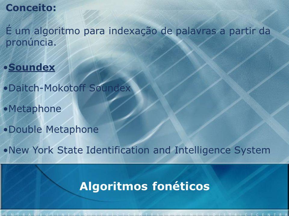 Algoritmos fonéticos Conceito: