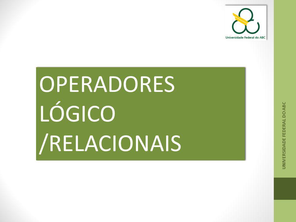 OPERADORES LÓGICO /RELACIONAIS