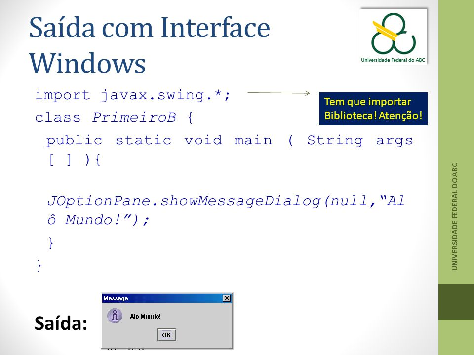 Saída com Interface Windows