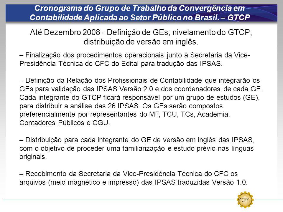 Cronograma do Grupo de Trabalho da Convergência em Contabilidade Aplicada ao Setor Público no Brasil. – GTCP