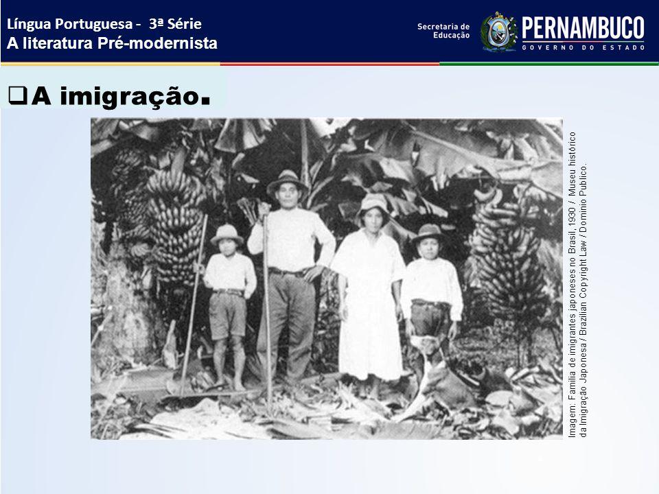 A imigração. Língua Portuguesa - 3ª Série A literatura Pré-modernista