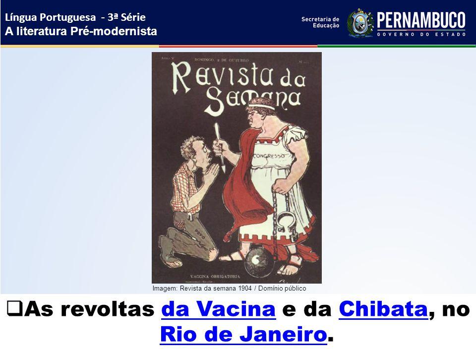 As revoltas da Vacina e da Chibata, no Rio de Janeiro.