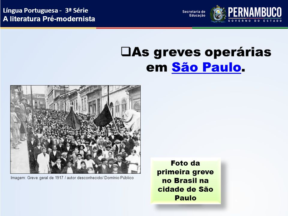 As greves operárias em São Paulo.