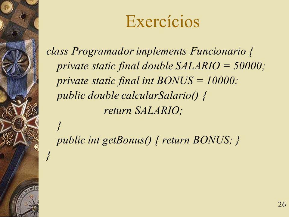 Exercícios class Programador implements Funcionario {