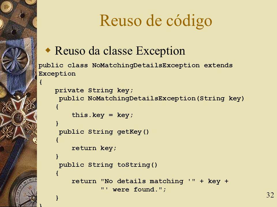 Reuso de código Reuso da classe Exception