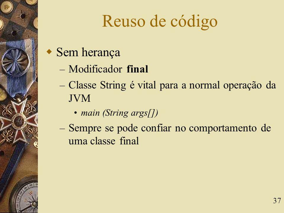 Reuso de código Sem herança Modificador final