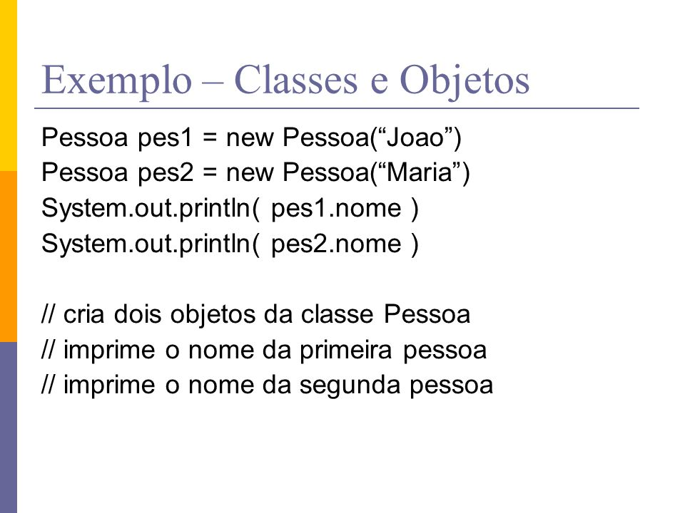 Exemplo – Classes e Objetos