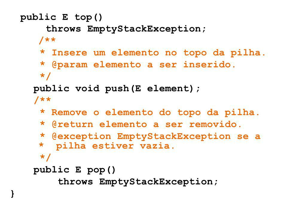 public E top() throws EmptyStackException; /
