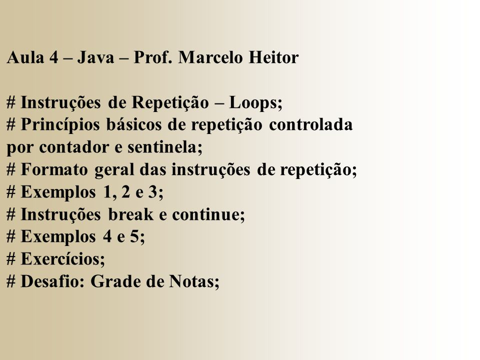 Aula 4 – Java – Prof. Marcelo Heitor