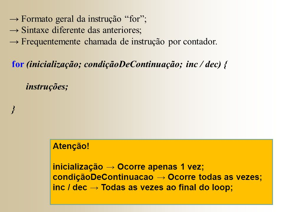 → Formato geral da instrução for ;