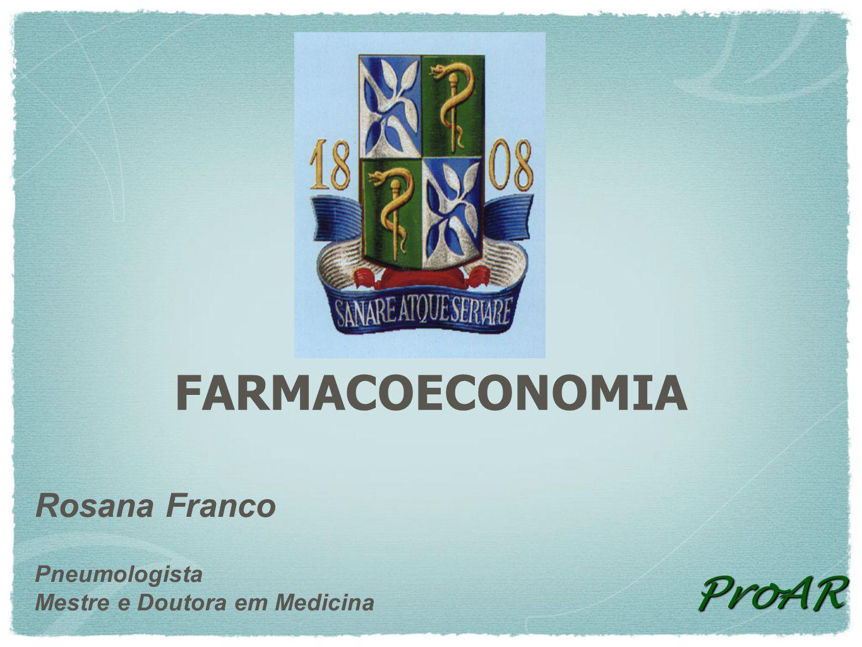 FARMACOECONOMIA ProAR Rosana Franco Pneumologista
