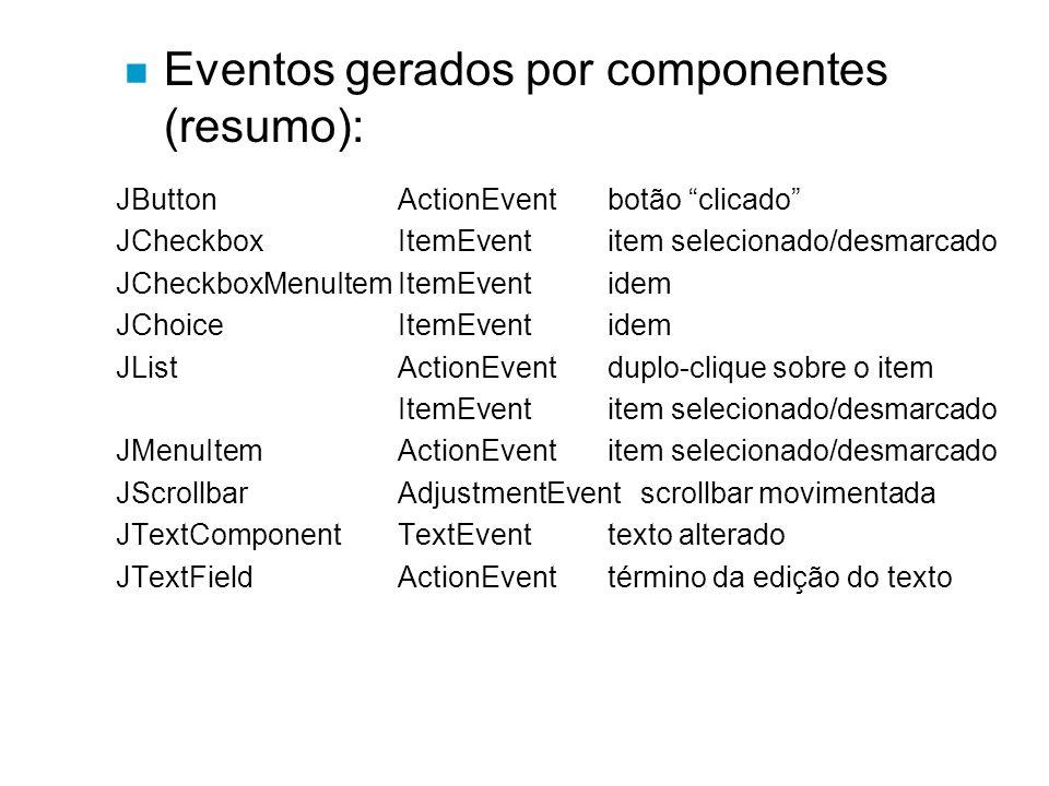 Eventos gerados por componentes (resumo):