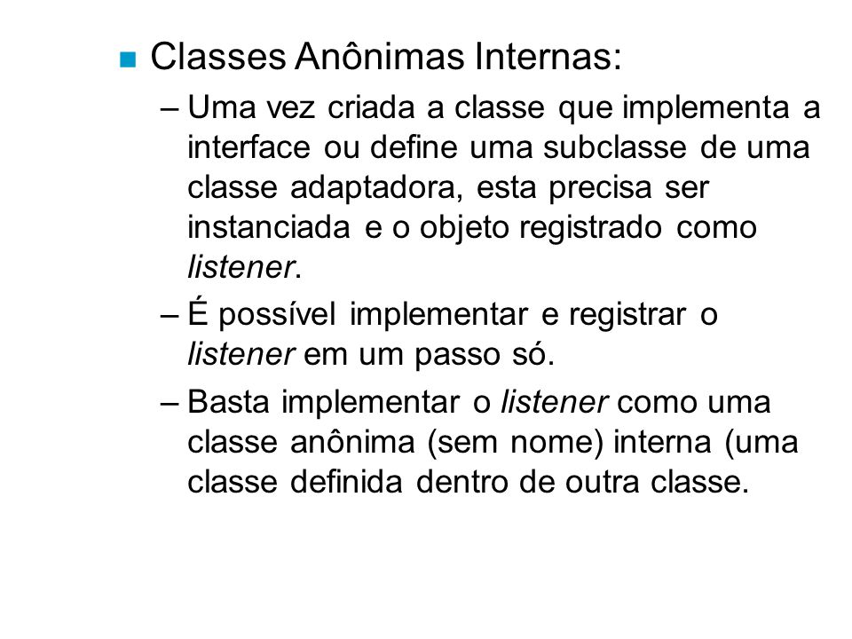 Classes Anônimas Internas: