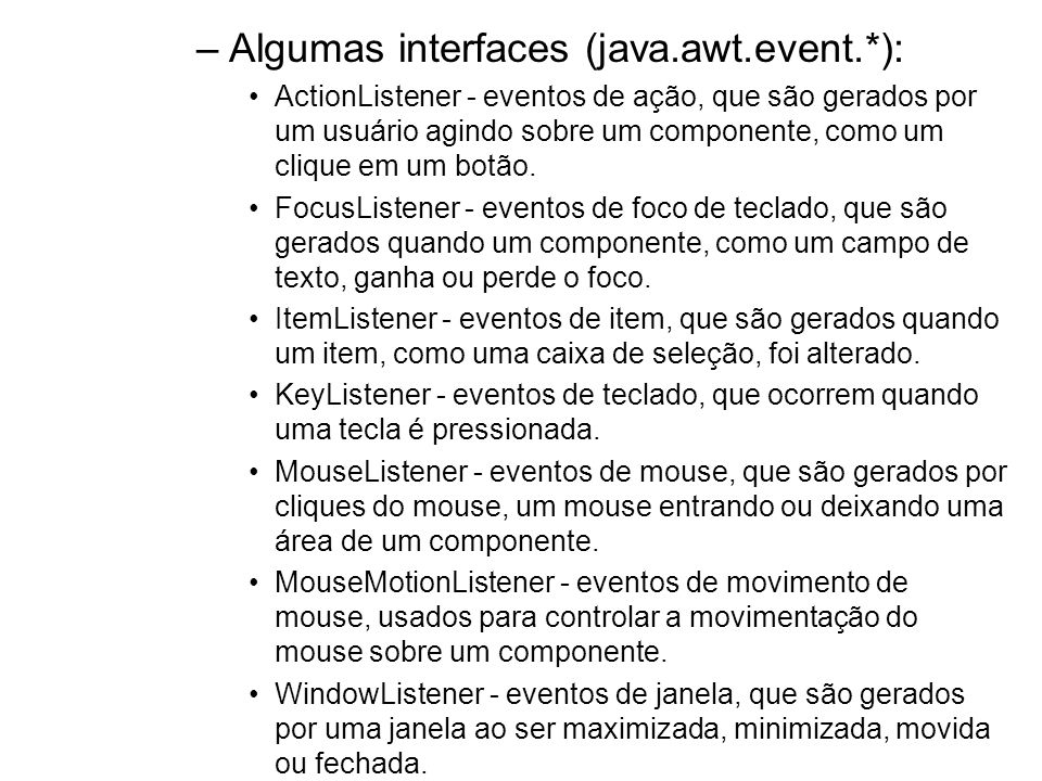 Algumas interfaces (java.awt.event.*):