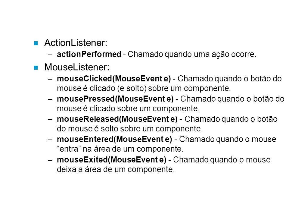 ActionListener: MouseListener: