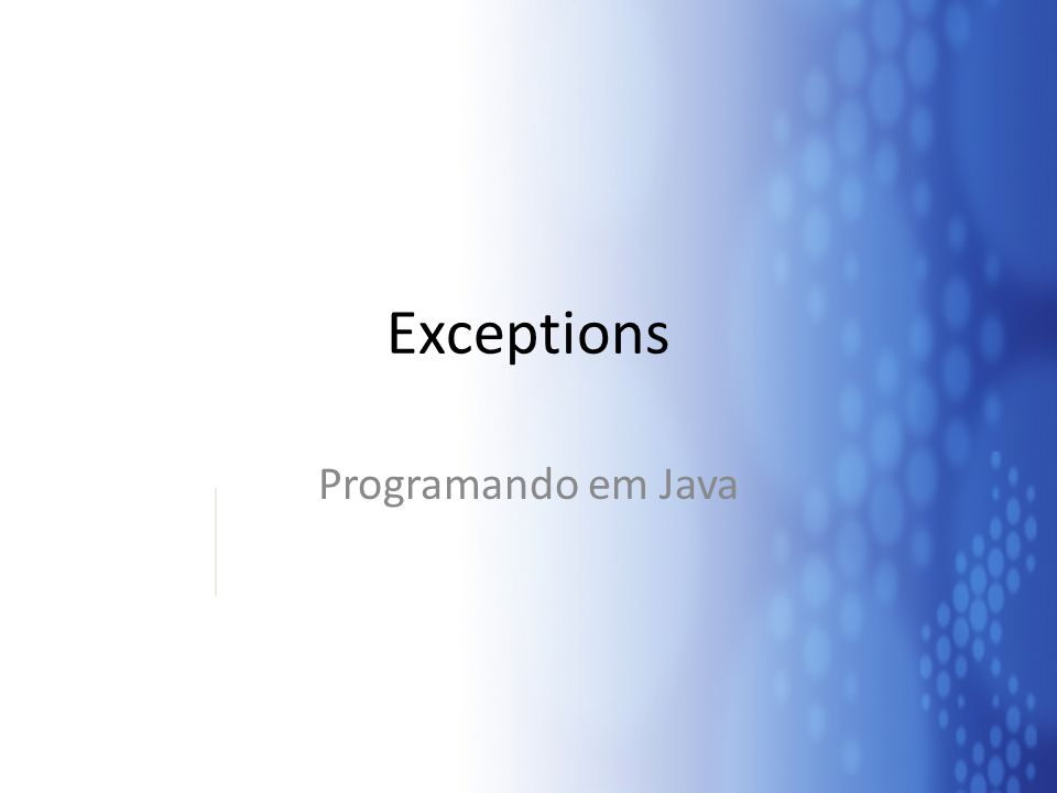 Exceptions Programando em Java