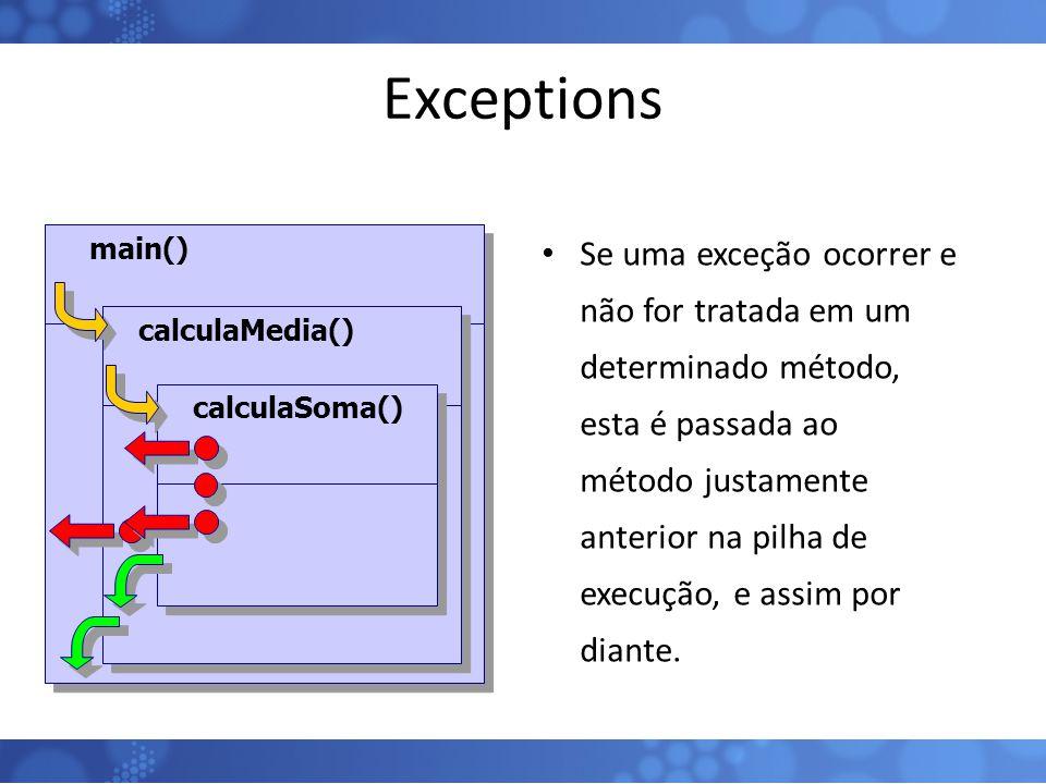 Exceptions main() calculaMedia() calculaSoma()