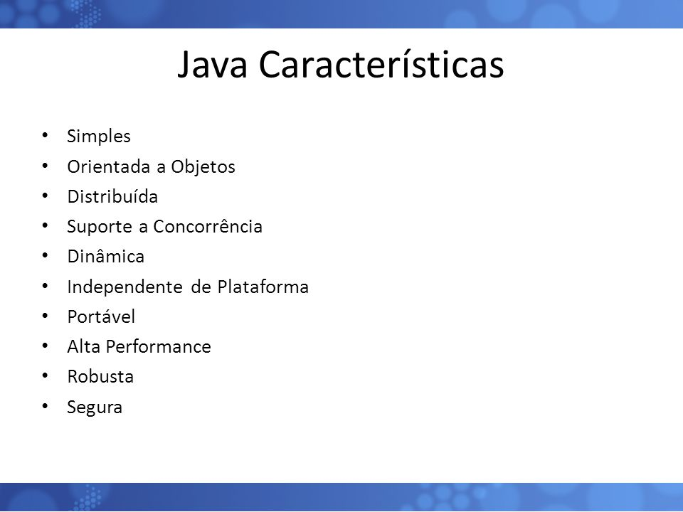 Java Características Simples Orientada a Objetos Distribuída