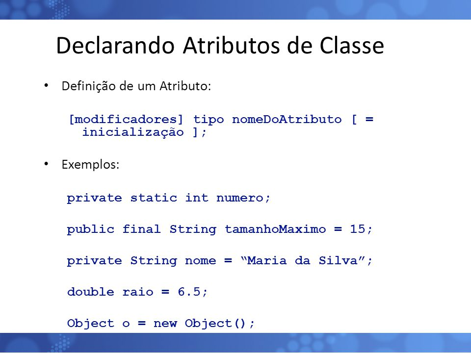 Declarando Atributos de Classe