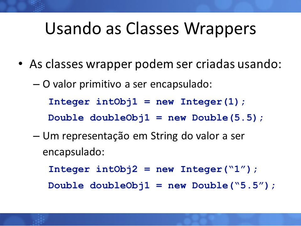 Usando as Classes Wrappers